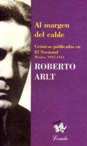 AL MARGEN DEL CABLE - CRÓNICAS PUBLICADAS EN EL NACIONAL MEXICO 1937-1941