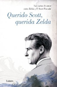 Portada de QUERIDO SCOTT, QUERIDA ZELDA: LAS CARTAS DE AMOR ENTRE ZELDA Y F. SCOTT FITZGERALD