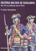 Portada de HISTORIA MILITAR DE CATALUNYA. VOL III: LA DEFENSA DE LA TERRA