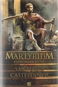 Portada de MARTYRIUM: EL OCASO DE ROMA