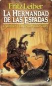 LA HERMANDAD DE LAS ESPADAS (FAFHRD Y RATONERO GRÍS#7)