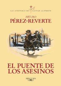 EL PUENTE DE LOS ASESINOS (LAS AVENTURAS DEL CAPITÁN ALATRISTE #7)