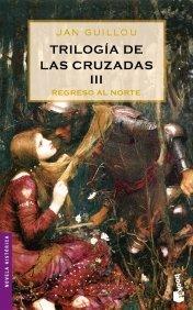 Portada de REGRESO AL NORTE (TRILOGÍA DE LAS CRUZADAS #3)