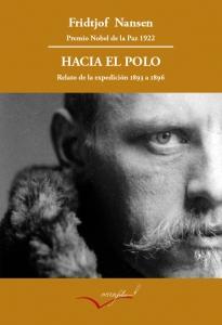 HACIA EL POLO. RELATO DE LA EXPEDICIÓN DE 1893 A 1896