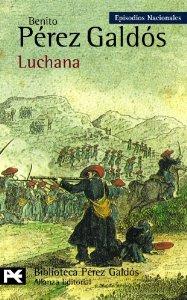 LUCHANA (EPISODIOS NACIONALES III #4)
