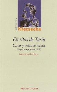ESCRITOS DE TURÍN. CARTAS Y NOTAS DE LOCURA (FRAGMENTOS PÓSTUMOS, 1888)