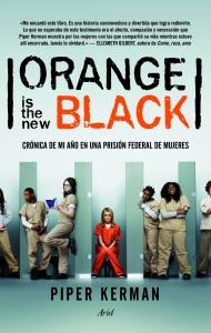 ORANGE IS THE NEW BLACK: CRONICA DE MI AÑO EN UNA PRISION FEDERAL DE MUJERES
