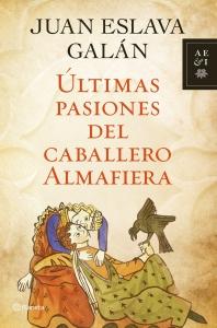 ULTIMAS PASIONES DEL CABALLERO ALMAFIERA