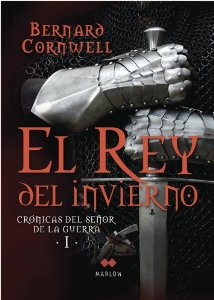 Portada de EL REY DEL INVIERNO (CRÓNICAS DEL SEÑOR DE LA GUERRA #1)