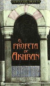 EL PROFETA DE AKHRAN (LA ROSA DEL PROFETA #3)