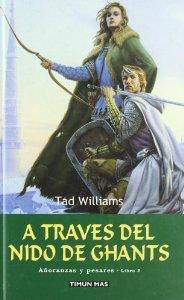 A TRAVÉS DEL NIDO DE GHANTS (AÑORANZAS Y PESARES #3)