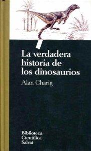 Portada de LA VERDADERA HISTORIA DE LOS DINOSAURIOS