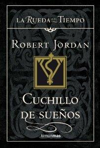 CUCHILLO DE SUEÑOS (LA RUEDA DEL TIEMPO #17)