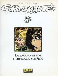 LA LAGUNA DE LOS HERMOSOS SUEÑOS (CORTO MALTÉS#10)