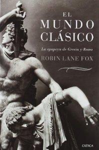 Portada de EL MUNDO CLÁSICO. LA ÉPICA HISTORIA DE GRECIA Y ROMA