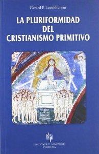 Portada de LA PLURIFORMIDAD DEL CRISTIANISMO PRIMITIVO