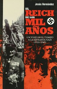 Portada de EL REICH DE LOS MIL AÑOS. UN VIAJE EN EL TIEMPO A LA ALEMANIA NAZI (1933-1945)
