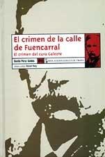 EL CRIMEN DE LA CALLE FUENCARRAL: EL CRIMEN DEL CURA GALEOTE