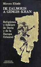 Portada de DE ZALMOXIS A GENGIS -KHAN: RELIGIONES Y FOLKLORE DE DACIA Y DE LA EUROPA ORIENTAL