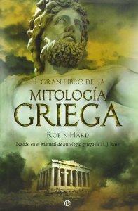 Portada de EL GRAN LIBRO DE LA MITOLOGÍA GRIEGA. BASADO EN EL MANUAL DE MITOLOGÍA GRIEGA DE H. J. ROSE
