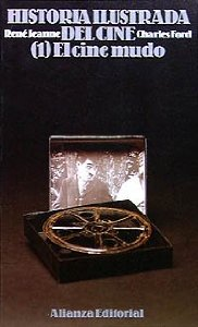 Portada de HISTORIA ILUSTRADA DEL CINE (1) El cine mudo