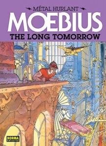 MÉTAL HURLANT: THE LONG TOMORROW (MÉTAL HURLANT MOEBIUS#1)