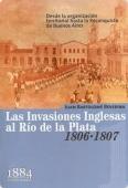 Portada de LAS INVASIONES INGLESAS AL RIO DE LA PLATA (1806-1807): DESDE LA ORGANIZACIÓN TERRITORIAL HASTA LA RECONQUISTA DE BUENOS AIRES