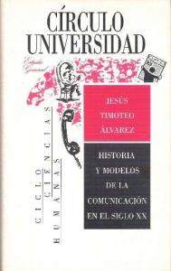 Portada de HISTORIA Y MODELOS DE LA COMUNICACIÓN EN EL SIGLO XX