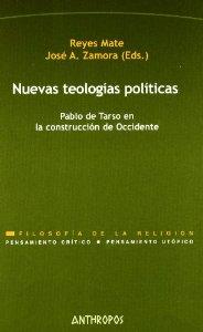 Portada de NUEVAS TEOLOGÍAS POLÍTICAS. PABLO DE TARSO EN LA CONSTRUCCIÓN DE OCCIDENTE