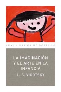 Portada de LA IMAGINACION Y EL ARTE EN LA INFANCIA