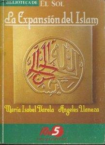 Portada de LA EXPANSIÓN DEL ISLAM