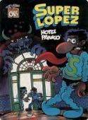 HOTEL PÁNICO Y LA COSA DEL PANTANO, EL FLAUTISTA DE HAMELÍN Y OTRAS SOSERÍAS (SUPERLÓPEZ#19)
