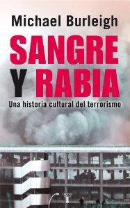 Portada de SANGRE Y RABIA: UNA HISTORIA CULTURAL DEL TERRORISMO
