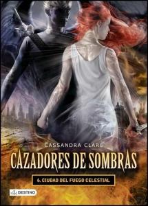 CIUDAD DEL FUEGO CELESTIAL (CAZADORES DE SOMBRAS #6)