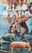 EL LIBRO DE LOS TRES (CRÓNICAS DE PRYDAIN#1)
