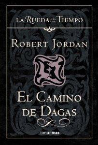 Portada de EL CAMINO DE DAGAS (LA RUEDA DEL TIEMPO #14)