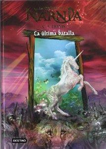 LA ÚLTIMA BATALLA (LAS CRÓNICAS DE NARNIA #7)