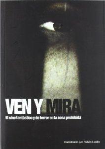 VEN Y MIRA: EL CINE FANTÁSTICO Y DE TERROR EN LA ZONA PROHIBIDA
