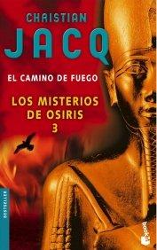 EL CAMINO DE FUEGO. LOS MISTERIOS DE OSIRIS 3