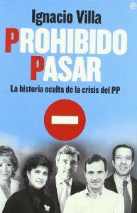 Portada de PROHIBIDO PASAR. LA HISTORIA OCULTA DE LA CRISIS DEL PP