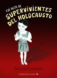 Portada de FUI HIJA DE SUPERVIVIENTES DEL HOLOCAUSTO