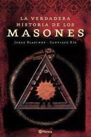 Portada de LA VERDADERA HISTORIA DE LOS MASONES