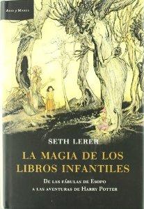 Portada de LA MAGIA DE LOS LIBROS INFANTILES. DE LAS FÁBULAS DE ESOPO A LAS AVENTURAS DE HARRY POTTER