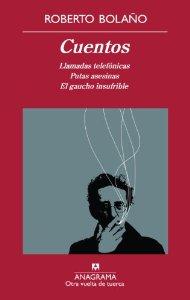 CUENTOS: LLAMADAS TELEFÓNICAS, PUTAS ASESINAS, Y EL GAUCHO INSUFRIBLE