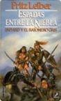 ESPADAS ENTRE LA NIEBLA (FAFHRD Y RATONERO GRÍS#3)