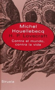 H. P. LOVECRAFT: CONTRA EL MUNDO, CONTRA LA VIDA