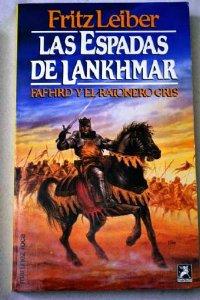 LAS ESPADAS DE LANKHMAR (FAFHRD Y RATONERO GRÍS#5)