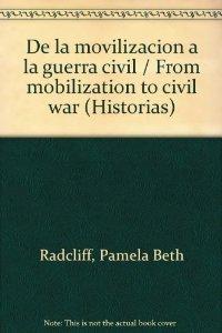 Portada de DE LA MOVILIZACION A LA GUERRA CIVIL: HISTORIA POLÍTICA Y SOCIAL DE GIJÓN (1900-1937)
