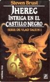 Portada de JHEREG, INTRIGA EN EL CASTILLO NEGRO (VLAD TALTOS #1)