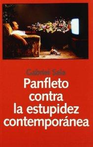 Portada de PANFLETO CONTRA LA ESTUPIDEZ CONTEMPORÁNEA